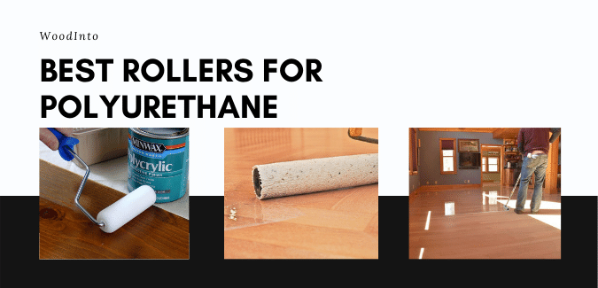 Best Rollers for Polyurethane
